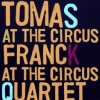 Tomas Frank Quartet - AT THE CIRCUS