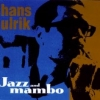 Hans Ulrik - JAZZ AND MAMBO
