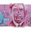 Ole Matthiessen - Past And Present