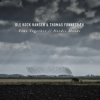 Ole Kock Hansen & Thomas Fonnesbaek - FINE TOGETHER / / NORDIC MOODS