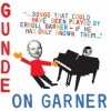 Gunde On Garner - Songs That Could Have Been Played By Erroll Garner...