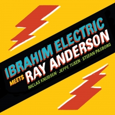 Ibrahim Electric - Meets Ray Anderson - Front Cover