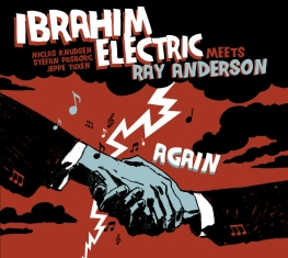 Ibrahim Electric - Meets Ray Anderson Again - Front Cover