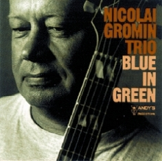 Nicolai Gromin Trio - BLUE IN GREEN - Front Cover