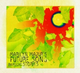 Marylin Mazur's Future Song - DAYLIGHT STORIES - Front Cover