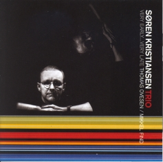 Søren Kristiansen Trio - VERY EARLY, VERY LATE - Front Cover