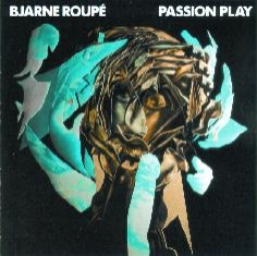 Bjarne Roupé - PASSION PLAY - Front Cover