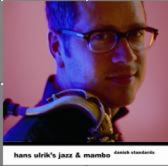 Hans Ulrik / Jazz and Mambo - DANISH STANDARDS - Front Cover