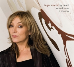 Inger Marie Gundersen - My Heart Would Have A Reason - Front Cover