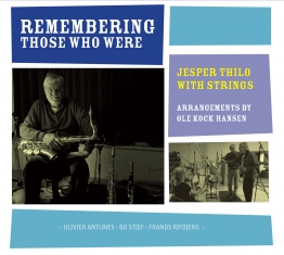 Jesper Thilo - Remembering Those Who Were - Front Cover
