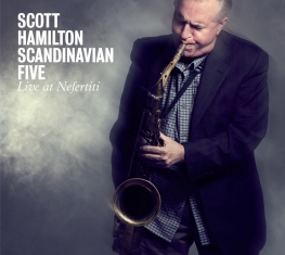 Scott Hamilton Scandinavian Five - Live at Nefertiti - Front Cover