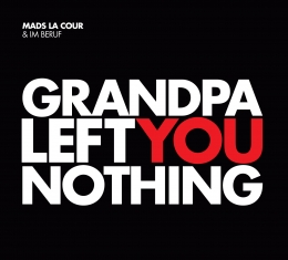 Mads La Cour - Grandpa Left You Nothing - Front Cover