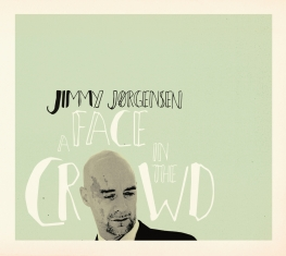Jimmy Jørgensen - A Face In The Crowd - Front Cover