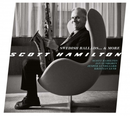 Scott Hamilton - SWEDISH BALLADS... & MORE (Now available on LP) - Front Cover