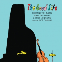 Christina Von Bülow, Søren K - The Good Life - Front Cover