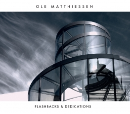 Ole Matthiessen - FLASHBACKS & DEDICATIONS - Front Cover