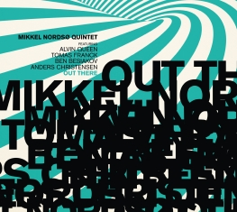 Mikkel Nordsø Quintet - OUT THERE - Front Cover