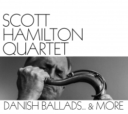 Scott Hamilton - Danish Ballads ...& More - Front Cover